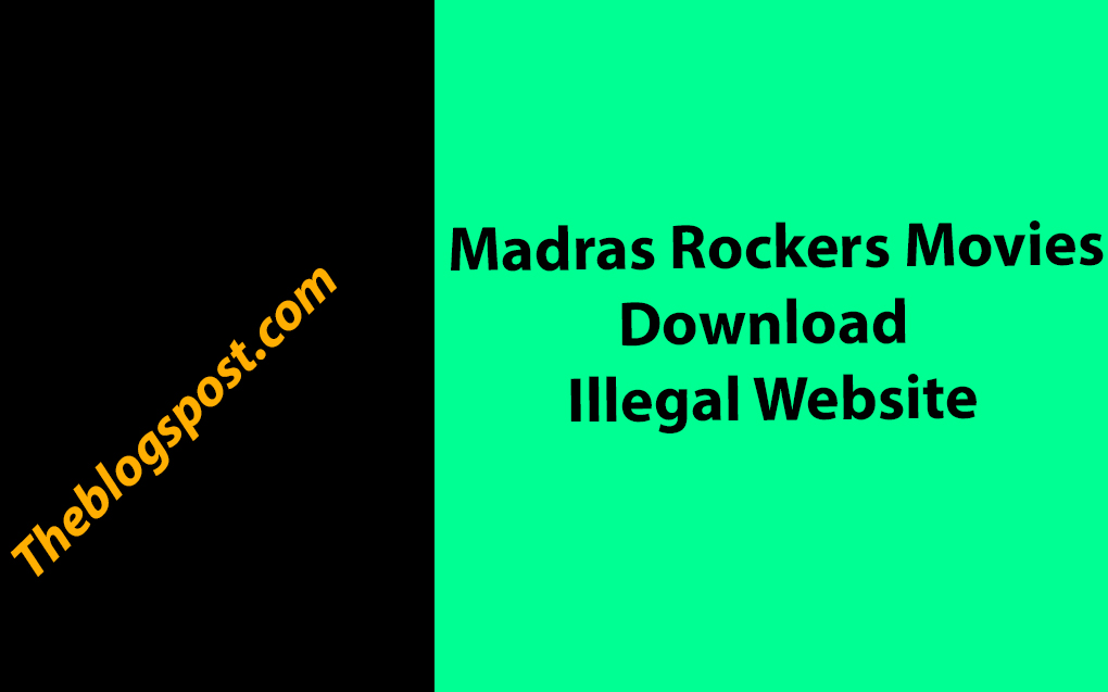 Madras Rockers - Madras HD Tamil Movies Download, South Dubbed Movies Online, Latest MadrasRockers News and Updates