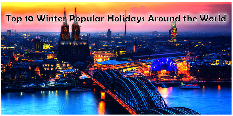 Top 10 Winter Popular Holidays round the World